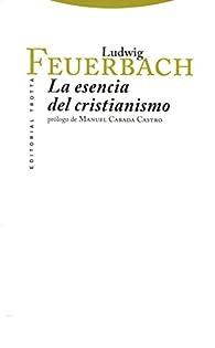 La esencia del cristianismo par Ludwig Feuerbach