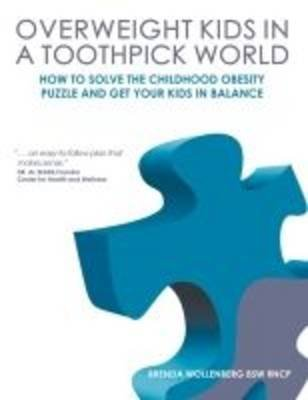 [Overweight Kids in a Toothpick World: Easy Weight Loss for Teens and Children or A Nutritionist's Step-by-Step Plan to Keep Childhood Obesity Facts From Making Your Kid a Childhood Obesity Statistic] (By: Brenda Wollenberg) [published: September, 2010]