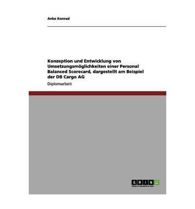 Konzeption Und Entwicklung Von Umsetzungsm Glichkeiten Einer Personal Balanced Scorecard, Dargestellt Am Beispiel Der DB Cargo AG (Paperback)(German) - Common (Ag Cargo Db)