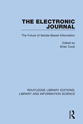 The Electronic Journal: The Future of Serials-Based Information: 31 (Routledge Library Editions: Library and Information Science)