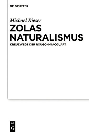 Zolas Naturalismus: Kreuzwege der Rougon-Macquart
