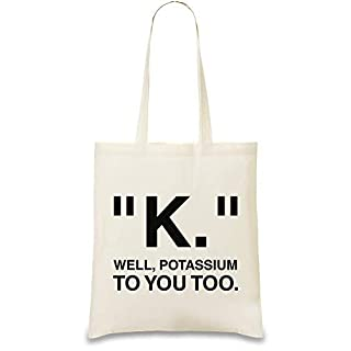 K Nun Potasium Sie zu lustig Slogan - K Well Potasium You Too Funny Slogan Custom Printed Tote Bag| 100% Soft Cotton| Natural Color & Eco-Friendly| Unique, Re-Usable & Stylish Handbag For Every Day