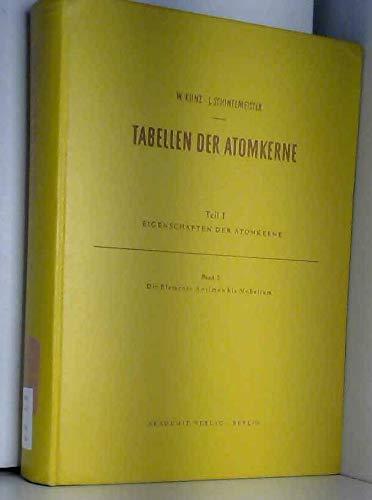 Tabellen der Atomkerne. Teil 1 Bd. 2: Die Elemente Antimon bic Nobelium
