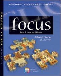 Clio focus. Dalla preistoria al X secolo. Ediz. riforma. Per le Scuole superiori. Con espansione online