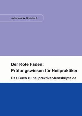 Der Rote Faden: Prüfungswissen für Heilpraktiker: Das Buch zu heilpraktiker-lernskripte.de
