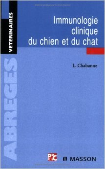 Immunologie clinique du chien et du chat de Luc Chabanne,Frédérique Ponce,Pascal Prélaud ( 30 novembre 2006 )