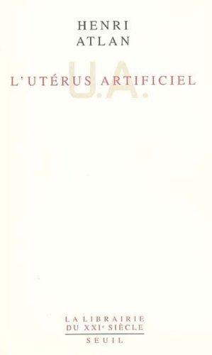 L'Utérus artificiel (La Librairie du XXI siècle t. 1)