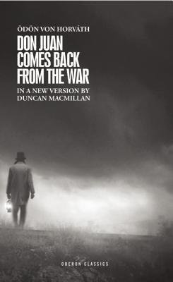 [(Don Juan Comes Back from the War)] [Author: dn von Horvath] published on (August, 2012)