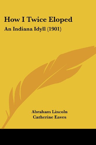 How I Twice Eloped: An Indiana Idyll (1901)