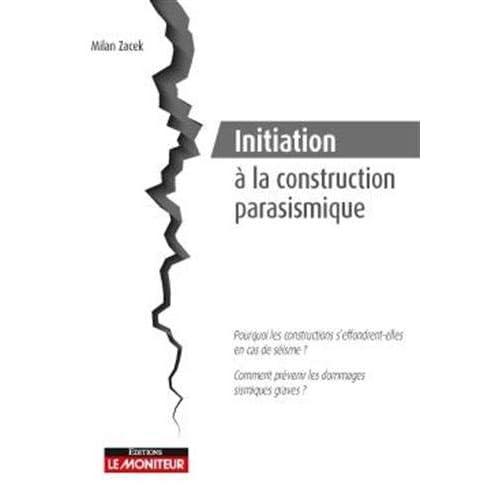 Initiation à la construction parasismique: Pourquoi les constructions s'effrondrent-elles en cas de séisme ?