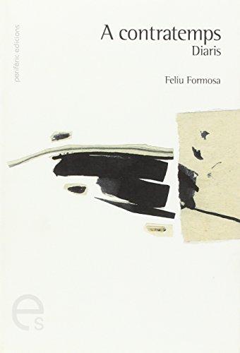 A contratemps: Diaris I (Escriptures) por Feliu Formosa