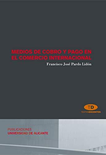 Medios de cobro y pago en el comercio internacional (Textos docentes)
