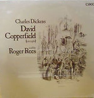 Charles Dickens David Copperfield (excerpts) read by Roger Rees