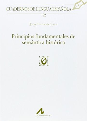 Principios fundamentales de semántica histórica (Cuadernos de Lengua Española) por Jorge Fernández Jaén