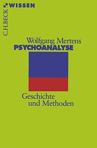 Psychoanalyse: Geschichte und Methoden (Beck'sche Reihe 2061)