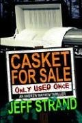Casket For Sale (Only Used Once) (Andrew Mayhem Chronicles) by Jeff Strand (2005-03-01)