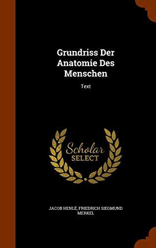 Grundriss Der Anatomie Des Menschen: Text