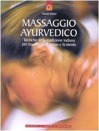 Massaggio ayurvedico. tecniche della tradizione indiana per equilibrare il corpo e la mente