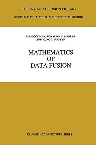 Mathematics of Data Fusion (Theory and Decision Library B, Band 37) Ir-fusion
