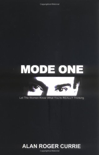 Mode One: Let the Women Know What You're Really Thinking por Alan Roger Currie