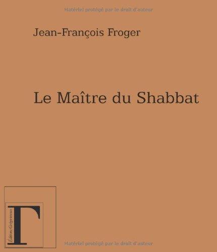 Le maitre du shabbat par Jean-François Froger