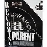 Title: Becoming a Love and Logic Parent Parent Handbook