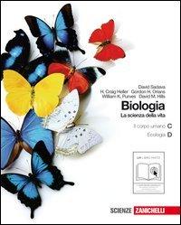Biologia. La scienza della vita. Vol. C-D: Il corpo umano-L'ecologia. Per le Scuole superiori. Con espansione online: 2