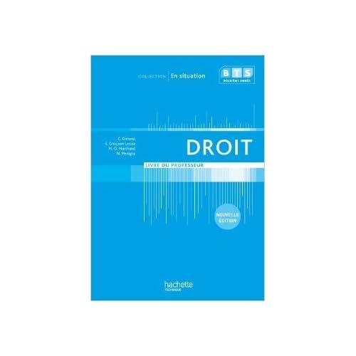 En situation Droit BTS 2e année - Livre du professeur - Ed. 2013 de Elise Grosjean-Leccia (Adapté par),Corinne Gimeno,Nathalie Menigoz ( 12 juin 2013 )