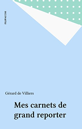 Mes carnets de grand reporter (Fil.Son.Div.Lit) (French Edition)