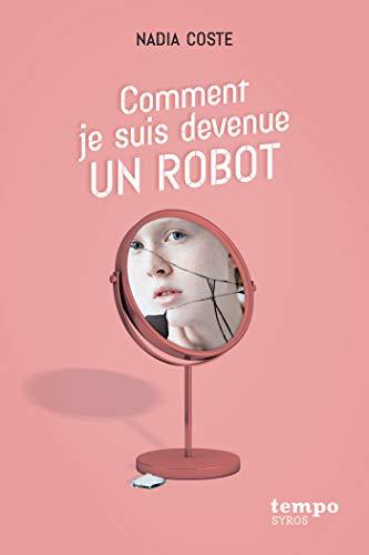 Comment je suis devenue un robot (French Edition)