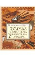 Manual Completo De La Madera, La Carpinteria Y La Ebanisteria/Complete Manual of Wood, Carpentry and Cabinet Work por Albert Jackson, David Day