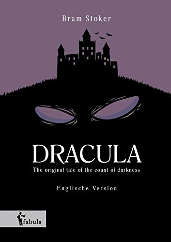 Dracula: The original tale of the count of darkness