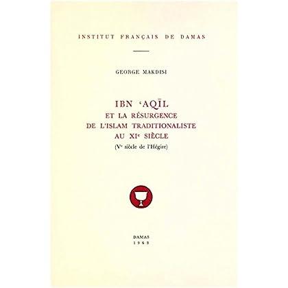 Ibn ʿAqīl et la résurgence de l'islam traditionaliste au XIe siècle (Ve siècle de l'Hégire) (Études arabes, médiévales et modernes)