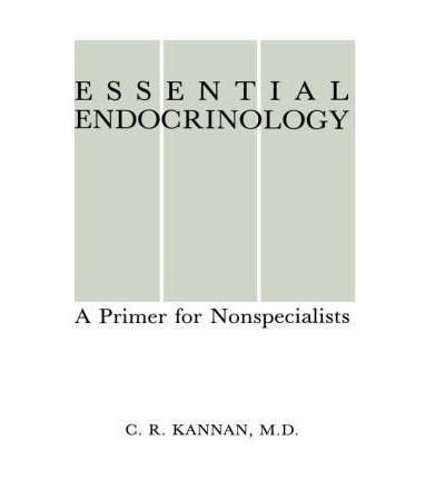 [(Essential Endocrinology: A Primer for Nonspecialists)] [Author: C. R. Kannan] published on (June, 1986)
