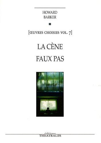 Oeuvres choisies : Volume 7, La Cène ; Faux pas
