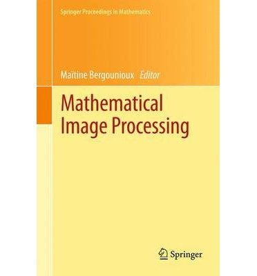 [(Mathematical Image Processing: University of Orleans, France, March 29th - April 1st, 2010 )] [Author: Matine Bergounioux] [Jul-2013]