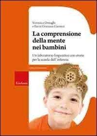 La comprensione della mente nei bambini. Un laboratorio linguistico con storie per la scuola dell'infanzia (Materiali per l'educazione) di Ornaghi, Veronica (2009) Tapa blanda