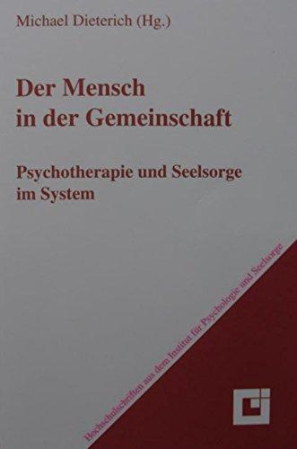 Der Mensch in der Gemeinschaft (Psychotherapie und Seelsorge im System)