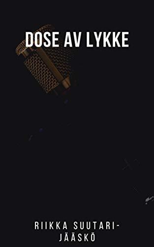 Dose av lykke (Norwegian Edition) por Riikka Suutari-Jääskö