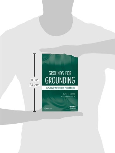 Grounds for Grounding: A Circuit-To-System Handbook