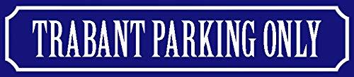 Schatzmix Trabant Parking Only straßenschild blechschild
