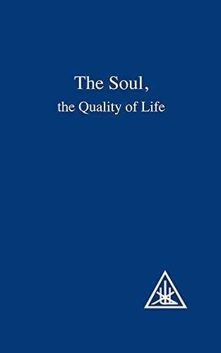 The Soul: The Quality of Life by Alice A. Bailey (1979-12-01)