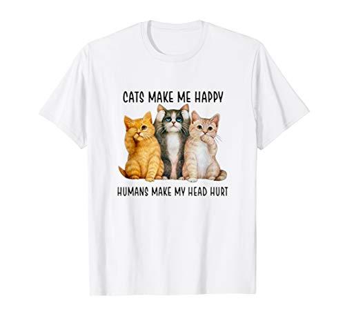 Katzen machen mich glücklich Menschen machen meinen T-Shirt