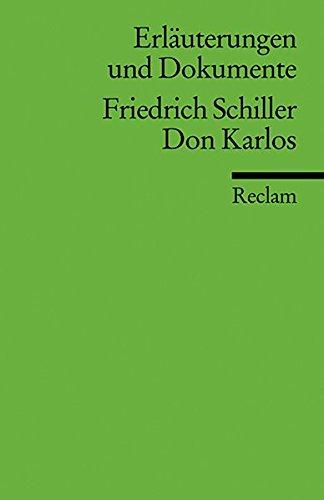 Erläuterungen und Dokumente zu Friedrich Schiller: Don Karlos (Reclams Universal-Bibliothek)