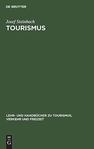Tourismus: Einführung in das räumlich-zeitliche System (Lehr- und Handbücher zu Tourismus, Verkehr und Freizeit)