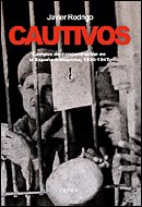 Cautivos: Campos de concentración en la España franquista, 1936-1947 (Contrastes) por Javier Rodrigo