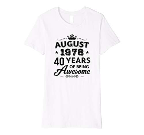 Womens August 1978 40Th Birthday Gift Vintage Being Awesome T Shirt