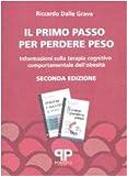 Scarica Libro Il primo passo per perdere peso Informazioni sulla terapia cognitivo comportamentale dell obesita (PDF,EPUB,MOBI) Online Italiano Gratis