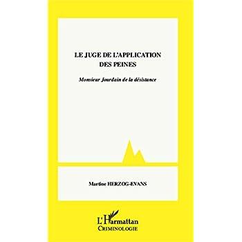 Le juge de l'application des peines: Monsieur Jourdain de la désistance