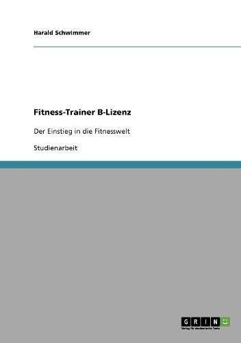 Preisvergleich Produktbild Fitness-Trainer B-Lizenz: Der Einstieg in die Fitnesswelt